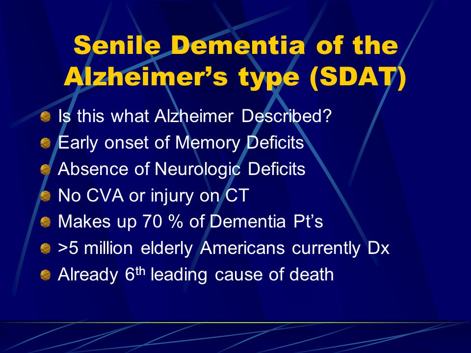Senile Dementia of the Alzheimer's type (SDAT) Is this what Alzheimer Described.