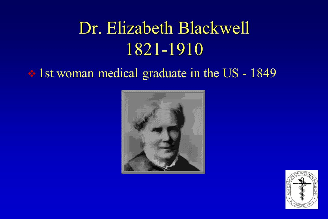Dr. Elizabeth Blackwell 1821-1910 v 1st woman medical graduate in the US - 1849