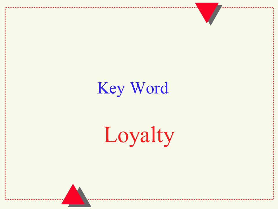 Key Word Loyalty