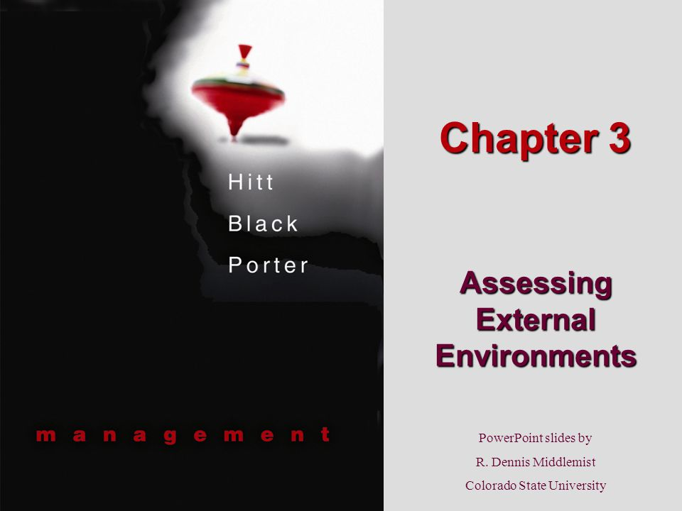 PowerPoint slides by R. Dennis Middlemist Colorado State University Chapter 3 Assessing External Environments