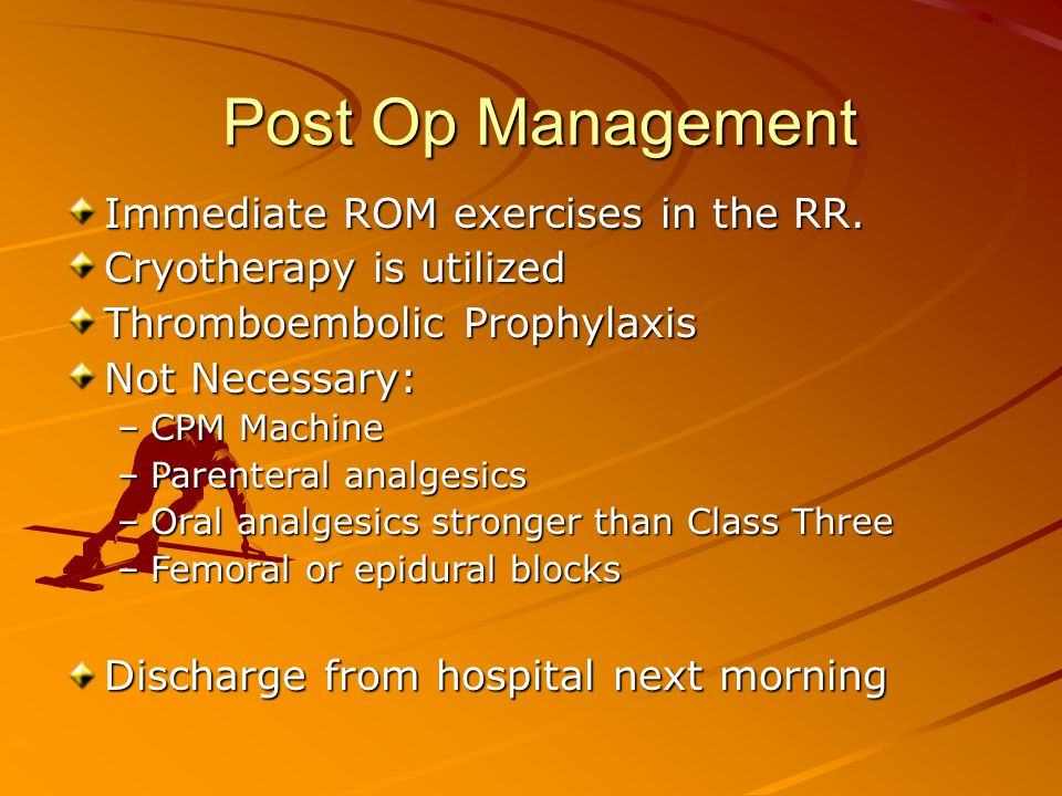 Post Op Management Post Op Management Immediate ROM exercises in the RR.