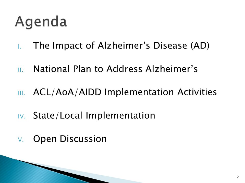 I. The Impact of Alzheimer's Disease (AD) II. National Plan to Address Alzheimer's III. ACL/AoA/AIDD Implementation Activities IV. State/Local Impleme