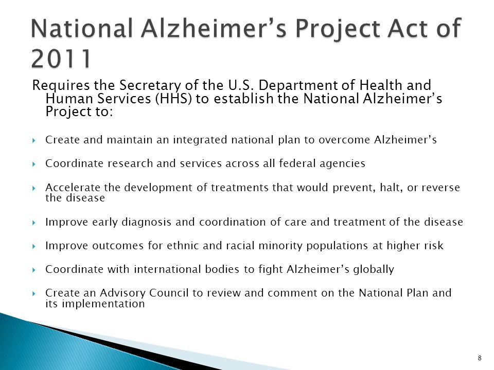 Requires the Secretary of the U.S. Department of Health and Human Services (HHS) to establish the National Alzheimer's Project to:  Create and mainta