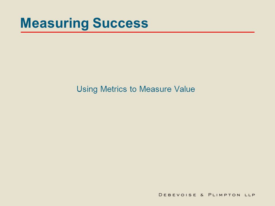 Measuring Success Using Metrics to Measure Value