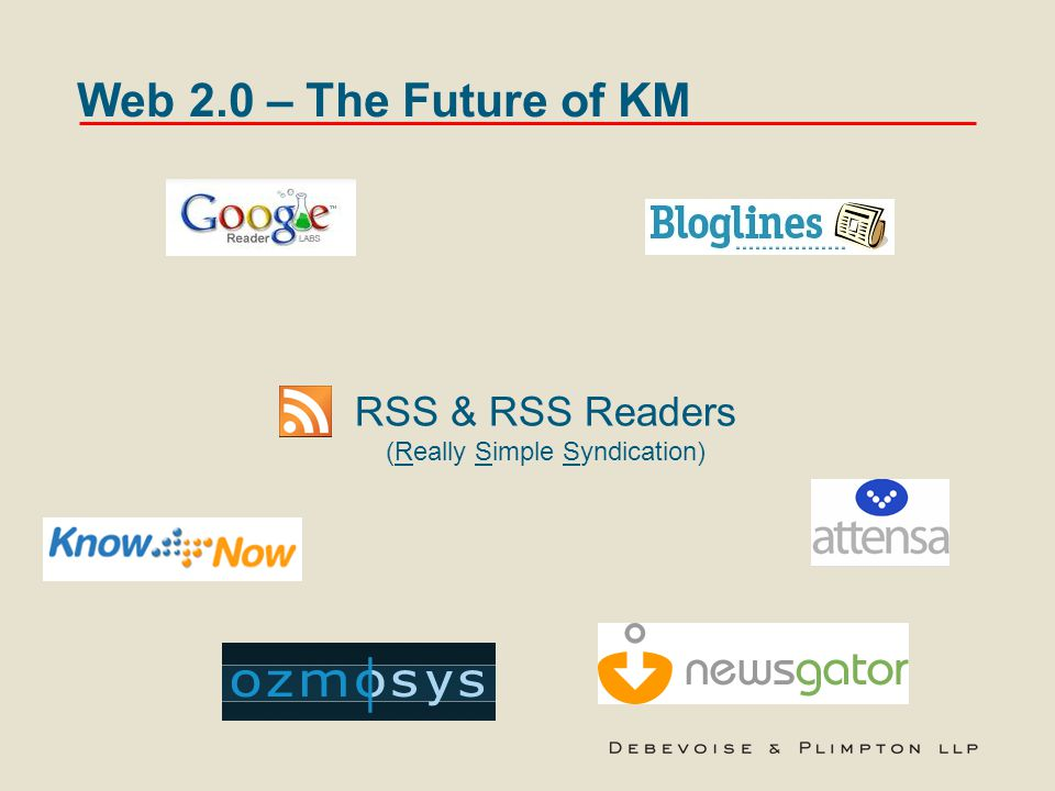 Web 2.0 – The Future of KM RSS & RSS Readers (Really Simple Syndication)
