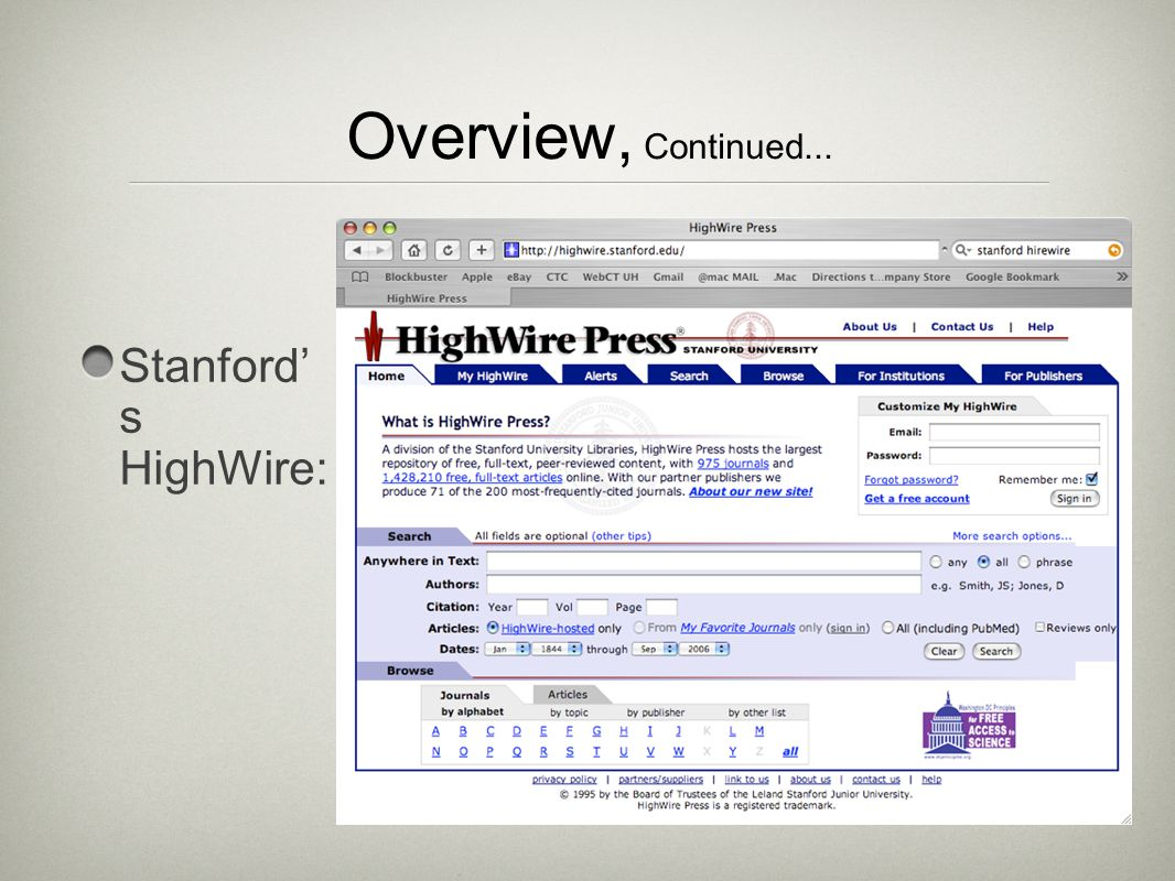 Overview, Continued... Stanford' s HighWire: