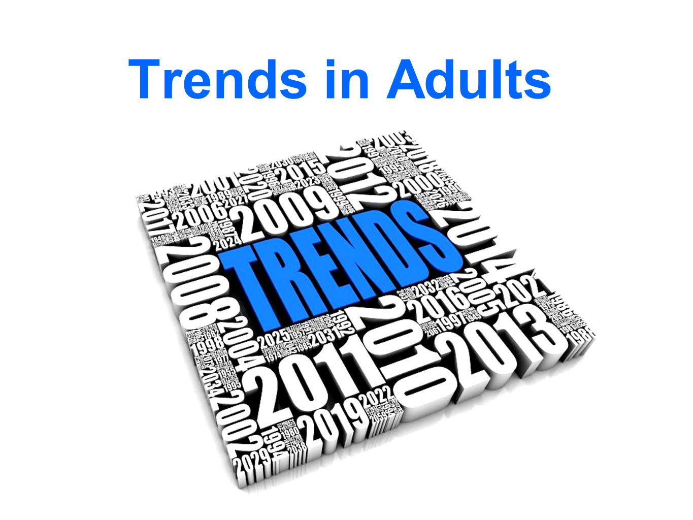 Trends in Adults