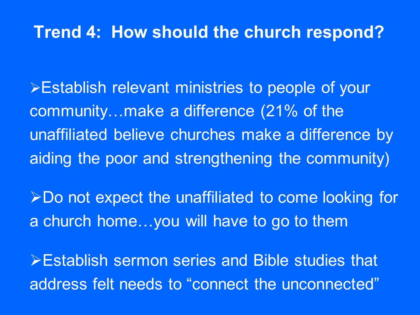 Trend 4: How should the church respond.