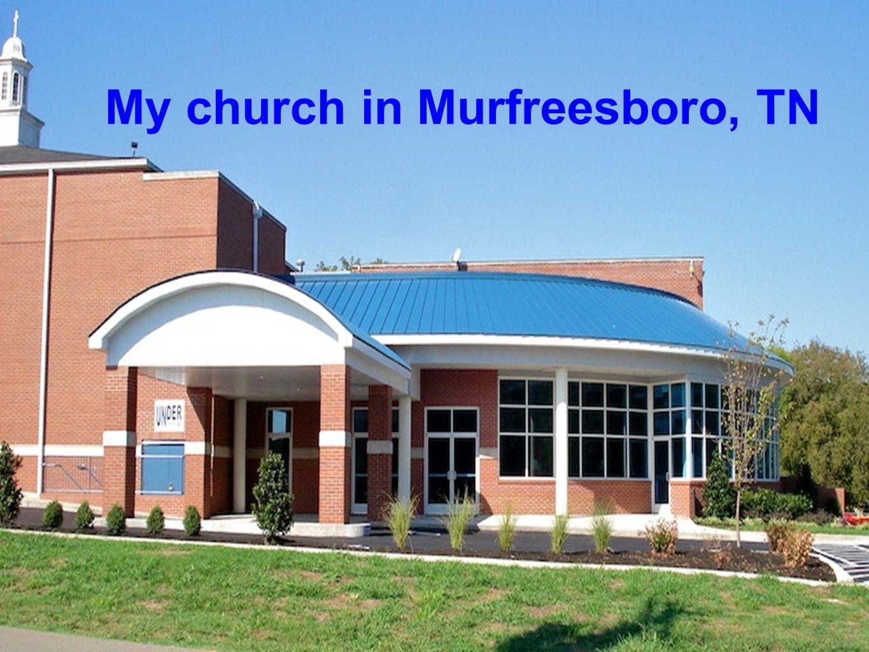 My church in Murfreesboro, TN