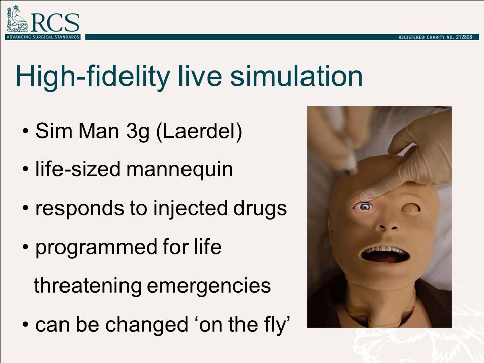 Sim Man 3g (Laerdel) life-sized mannequin responds to injected drugs programmed for life threatening emergencies can be changed 'on the fly' High-fidelity live simulation