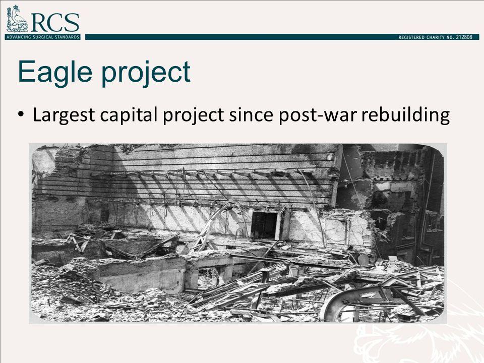 Largest capital project since post-war rebuilding Eagle project