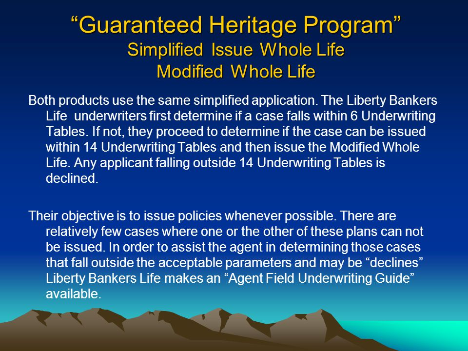 """""""Guaranteed Heritage Program"""" Simplified Issue Whole Life Modified Whole Life Both products use the same simplified application. The Liberty Bankers L"""