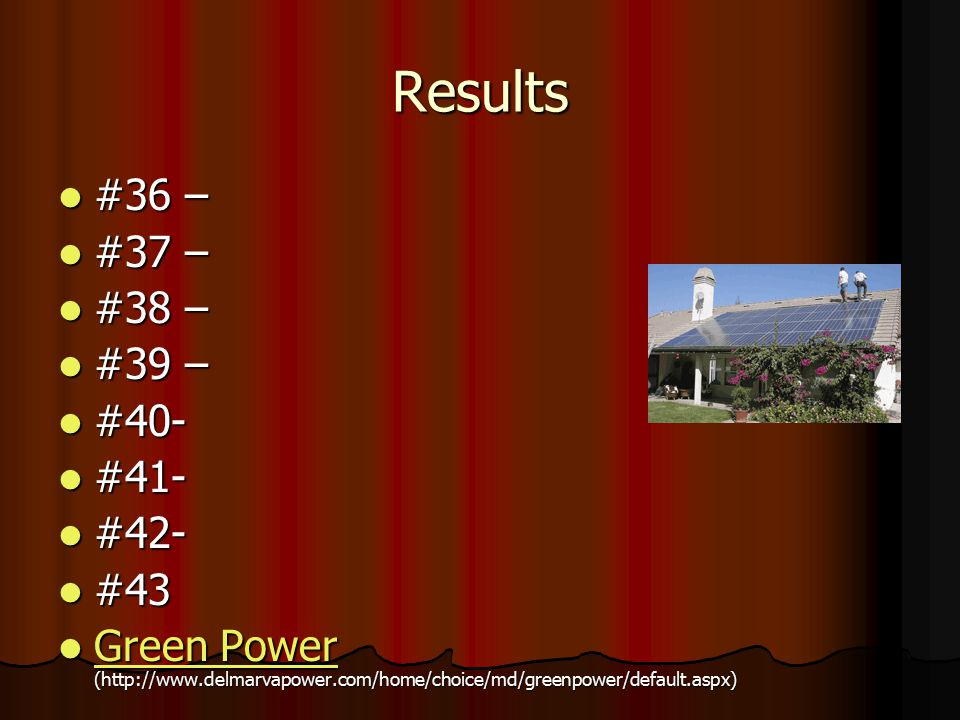 Results #36 – #36 – #37 – #37 – #38 – #38 – #39 – #39 – #40- #40- #41- #41- #42- #42- #43 #43 Green Power (http://www.delmarvapower.com/home/choice/md/greenpower/default.aspx) Green Power (http://www.delmarvapower.com/home/choice/md/greenpower/default.aspx) Green Power Green Power