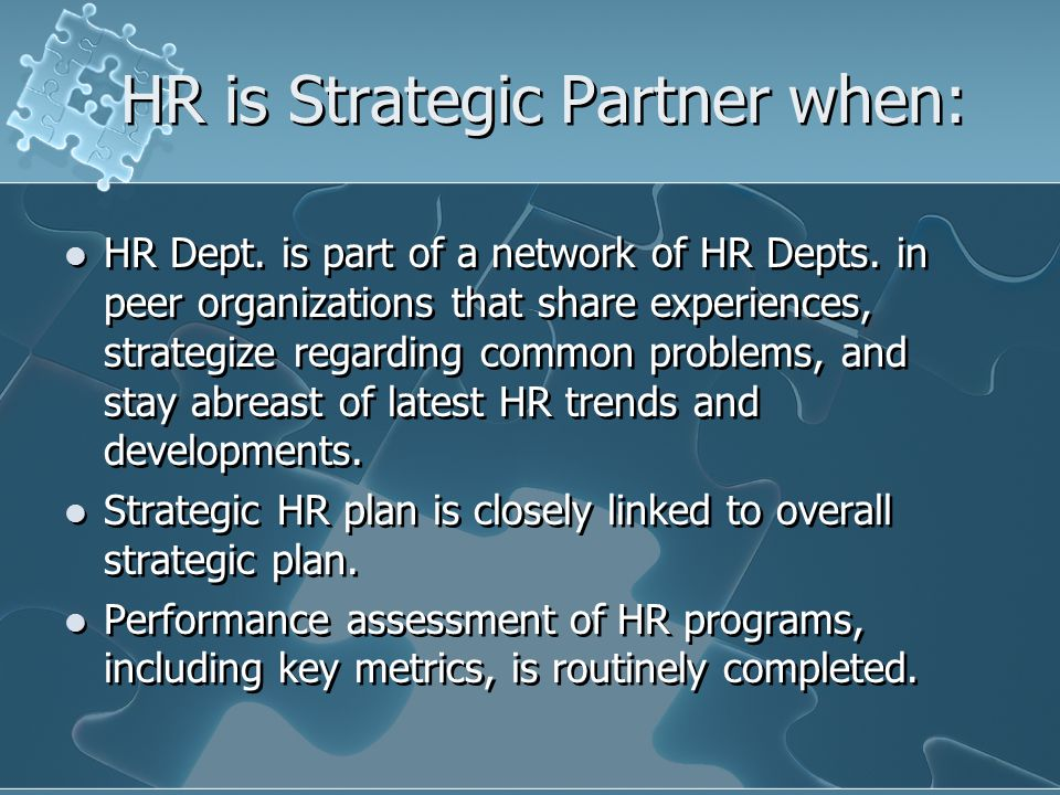 HR is Strategic Partner when: HR Dept. is part of a network of HR Depts.