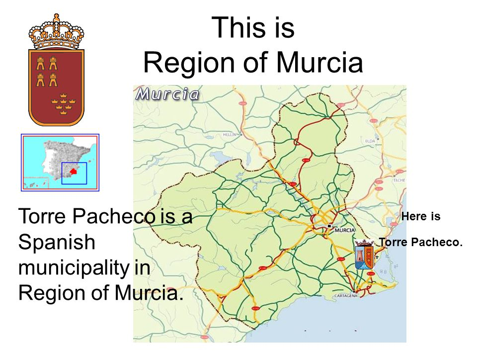 This is Region of Murcia Here is Torre Pacheco. Torre Pacheco is a Spanish municipality in Region of Murcia.