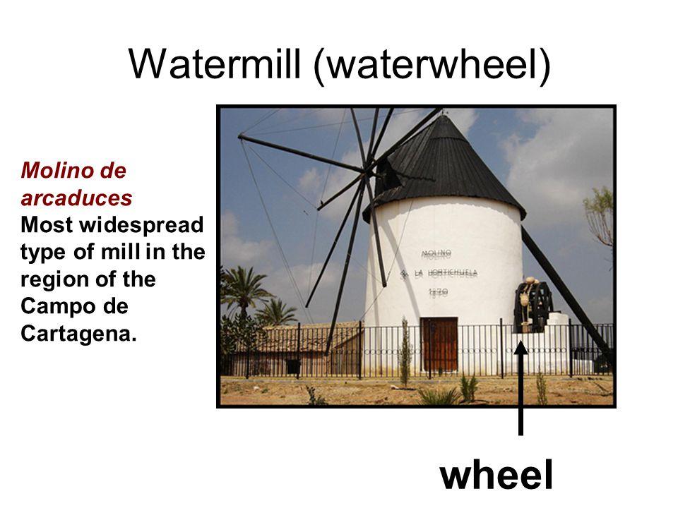 Watermill (waterwheel) wheel Molino de arcaduces Most widespread type of mill in the region of the Campo de Cartagena.