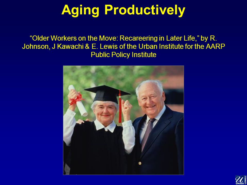 Aging Productively Older Workers on the Move: Recareering in Later Life, by R.