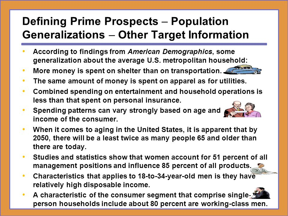 Defining Prime Prospects – Population Generalizations – Other Target Information According to findings from American Demographics, some generalization