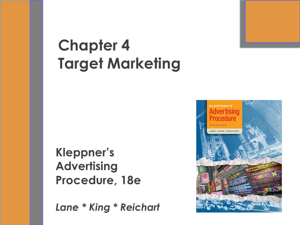 Chapter 4 Target Marketing Kleppner's Advertising Procedure, 18e Lane * King * Reichart