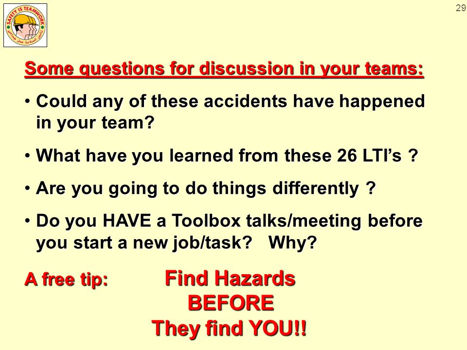 29 Some questions for discussion in your teams: Could any of these accidents have happened in your team Could any of these accidents have happened in your team.