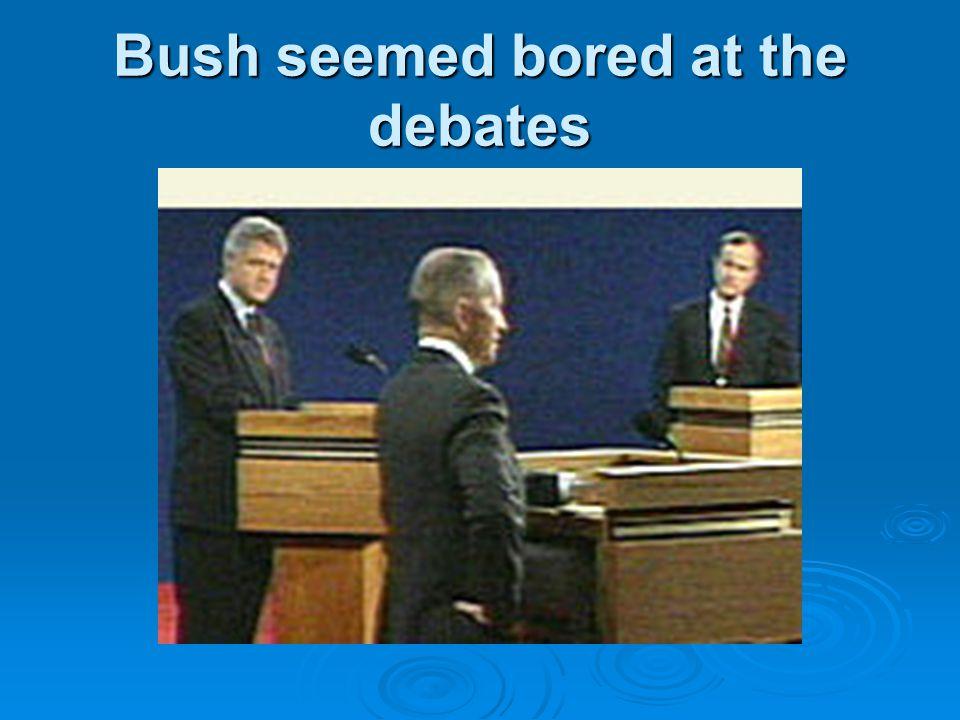 Bush seemed bored at the debates