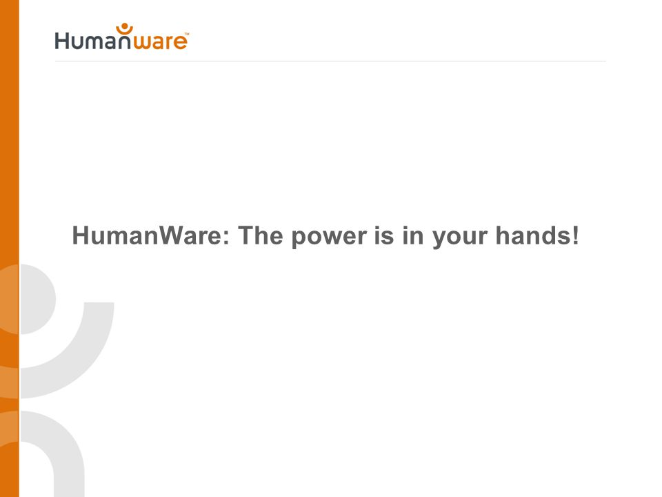 HumanWare: The power is in your hands!