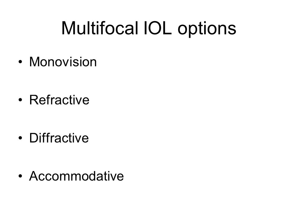 Multifocal IOL options Monovision Refractive Diffractive Accommodative