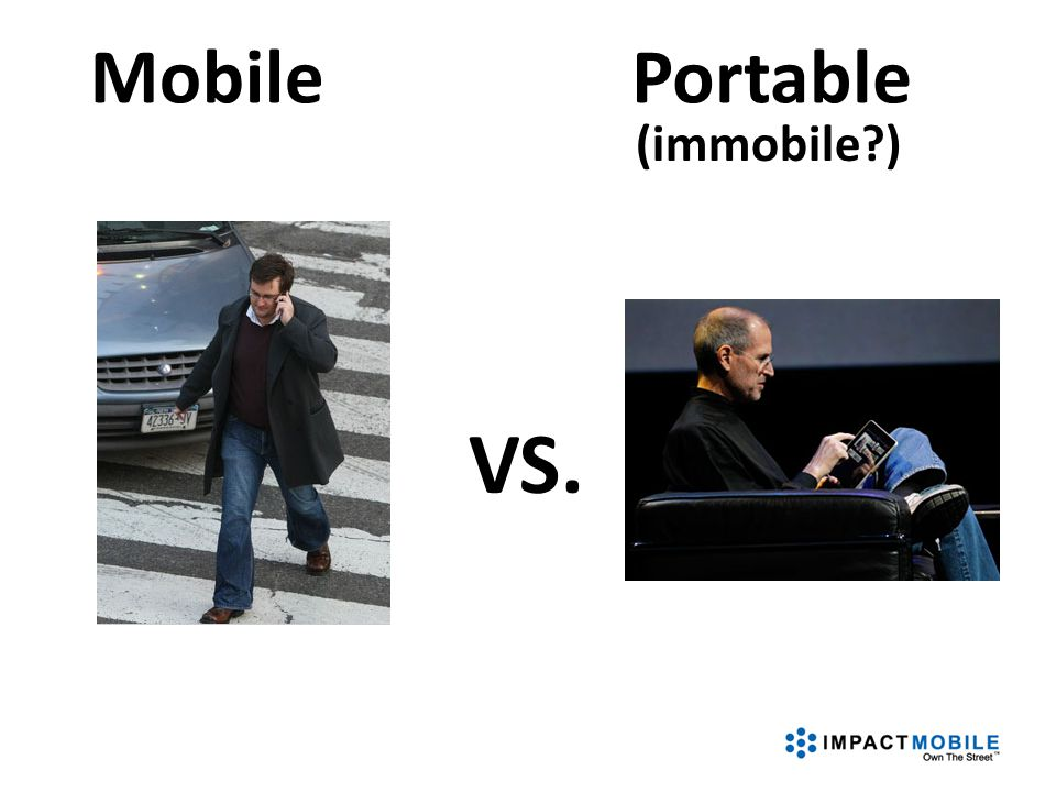 VS. MobilePortable (immobile?)