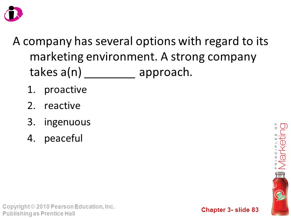 Chapter 3- slide 83 Copyright © 2010 Pearson Education, Inc. Publishing as Prentice Hall A company has several options with regard to its marketing en