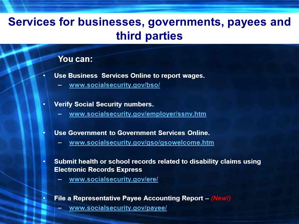Services for businesses, governments, payees and third parties You can: Use Business Services Online to report wages.