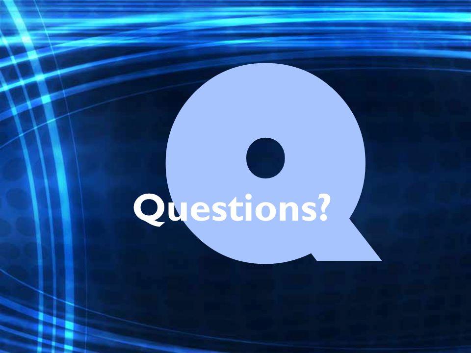 Q Questions?