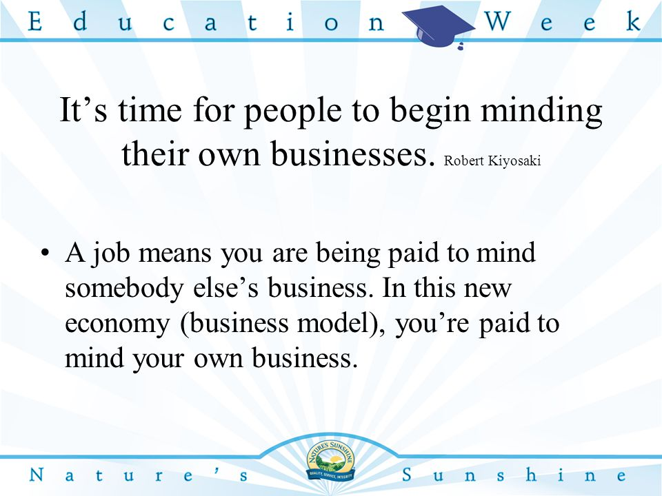 It's time for people to begin minding their own businesses.