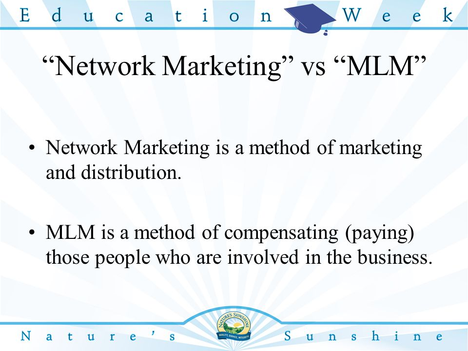 Network Marketing vs MLM Network Marketing is a method of marketing and distribution.