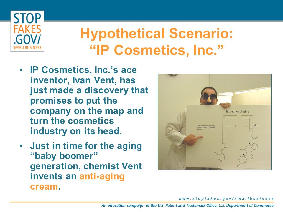 IP Cosmetics, Inc.'s ace inventor, Ivan Vent, has just made a discovery that promises to put the company on the map and turn the cosmetics industry on