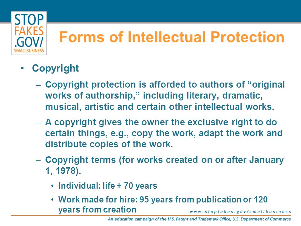 """Copyright –Copyright protection is afforded to authors of """"original works of authorship,"""" including literary, dramatic, musical, artistic and certain"""