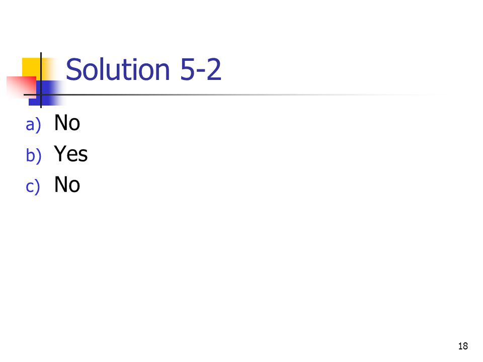 18 Solution 5-2 a) No b) Yes c) No
