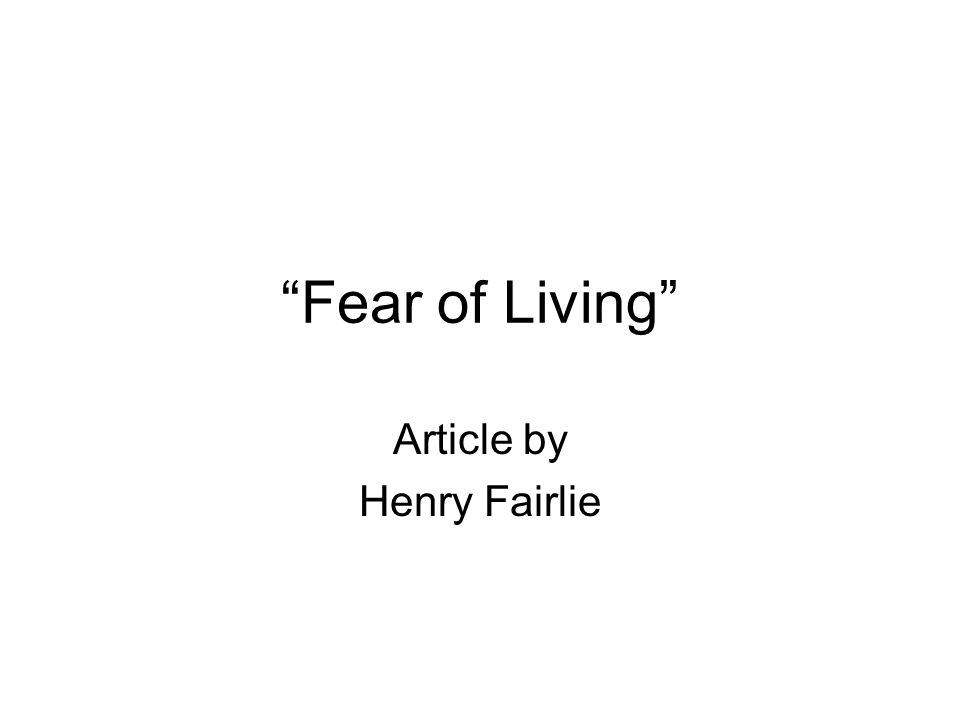 Fear of Living Article by Henry Fairlie