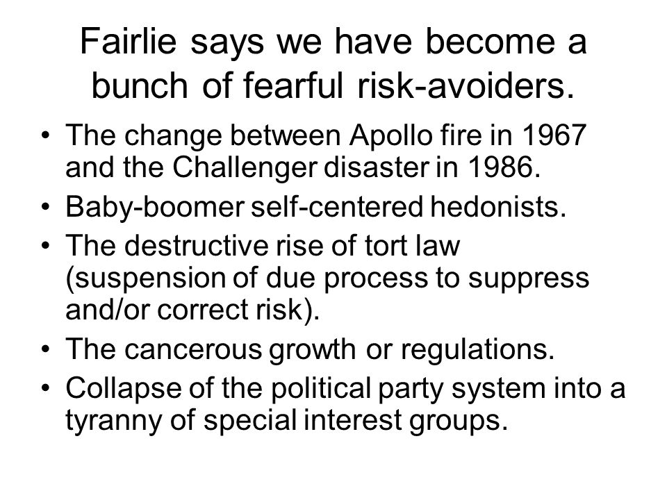 Fairlie says we have become a bunch of fearful risk-avoiders.