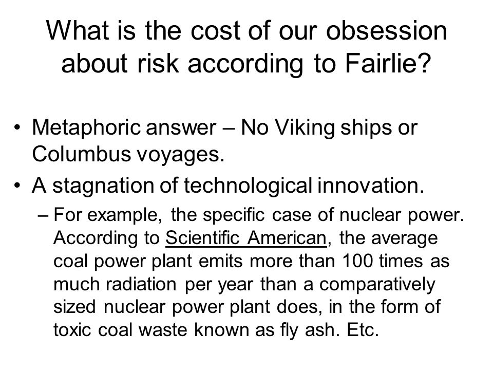 What is the cost of our obsession about risk according to Fairlie.