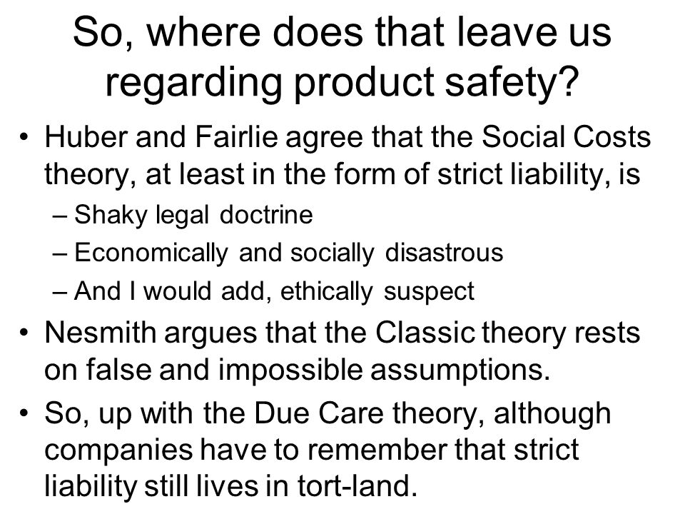 So, where does that leave us regarding product safety.