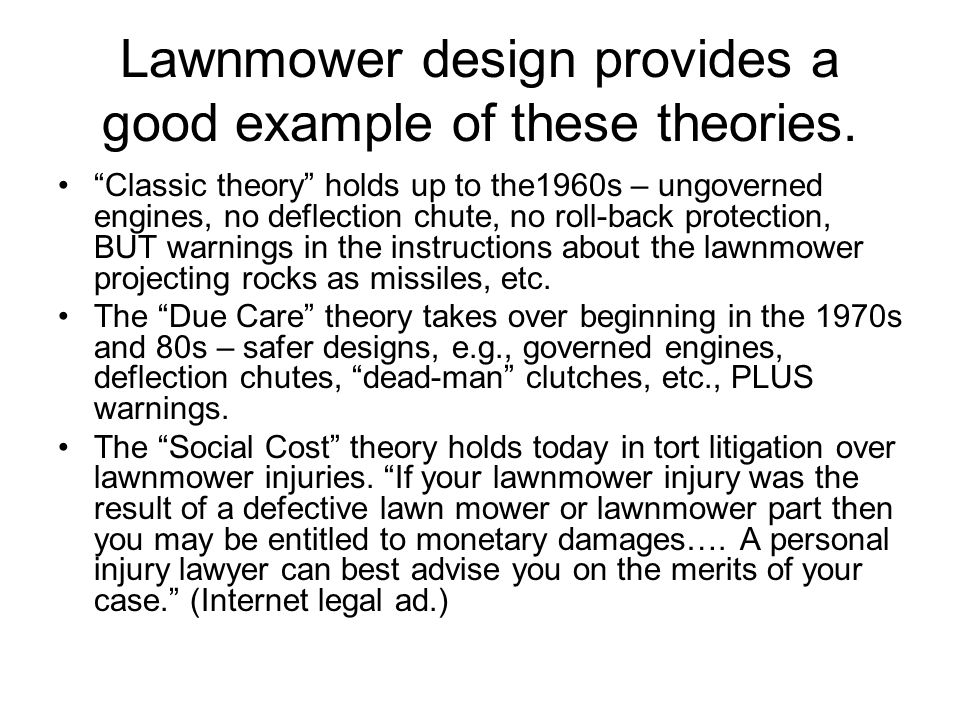 Lawnmower design provides a good example of these theories.