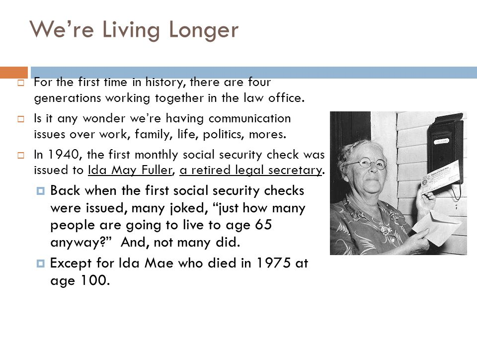 We're Living Longer  For the first time in history, there are four generations working together in the law office.
