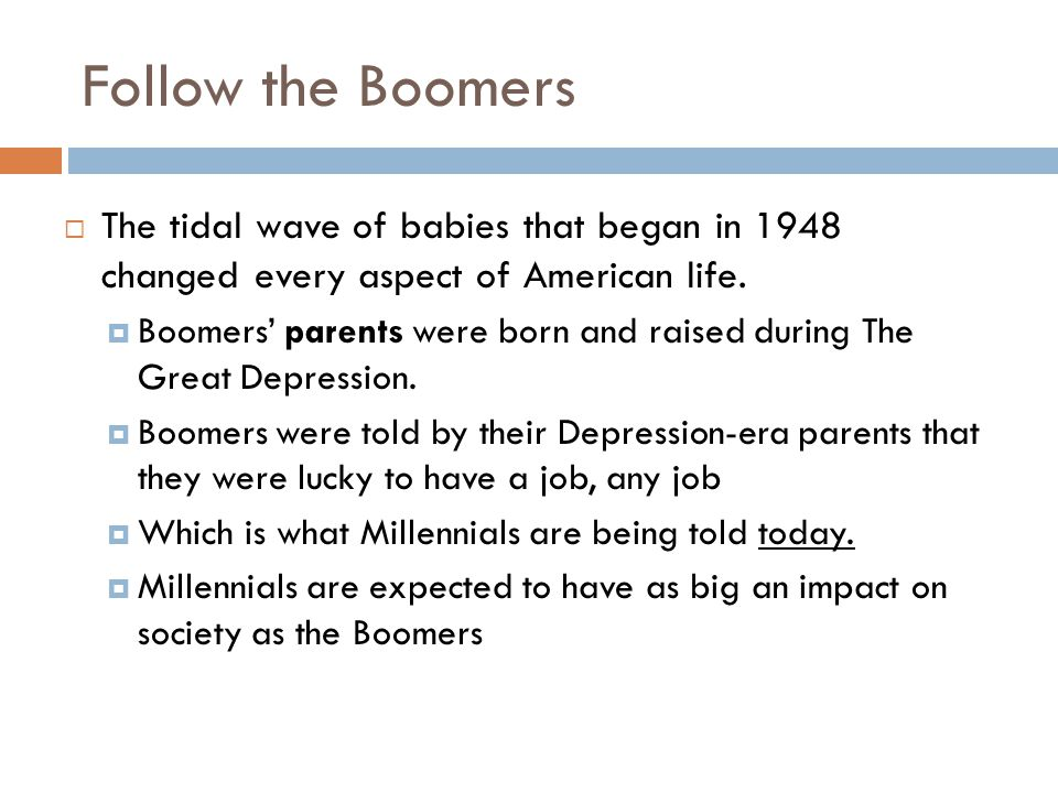 Follow the Boomers 6  The tidal wave of babies that began in 1948 changed every aspect of American life.