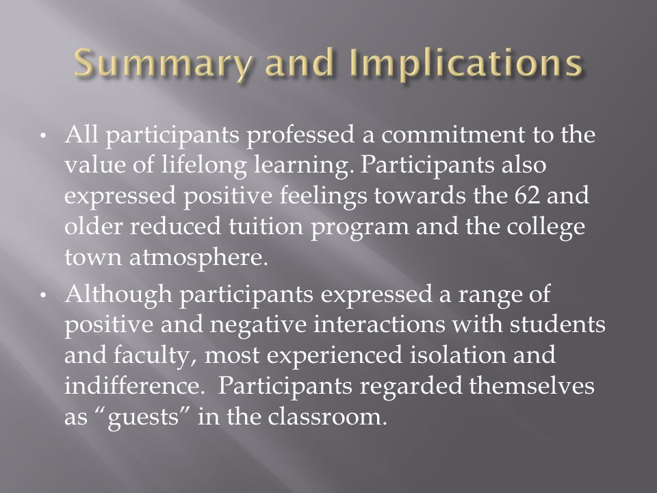 All participants professed a commitment to the value of lifelong learning. Participants also expressed positive feelings towards the 62 and older redu