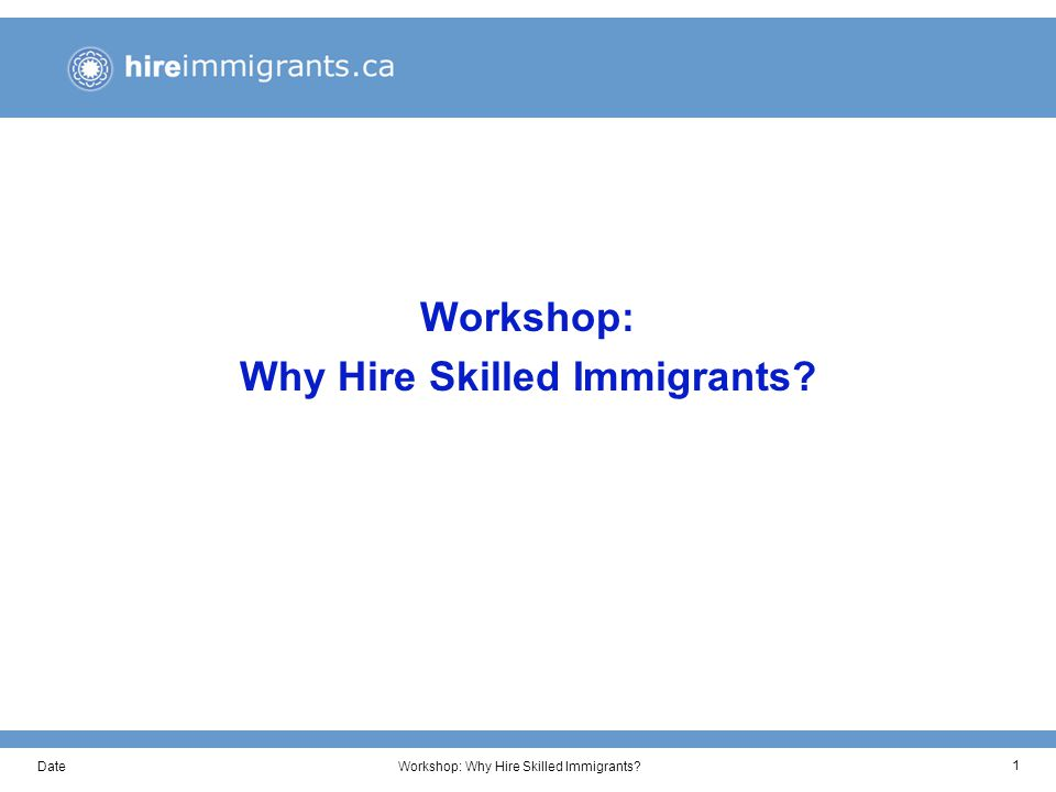 DateWorkshop: Why Hire Skilled Immigrants 1