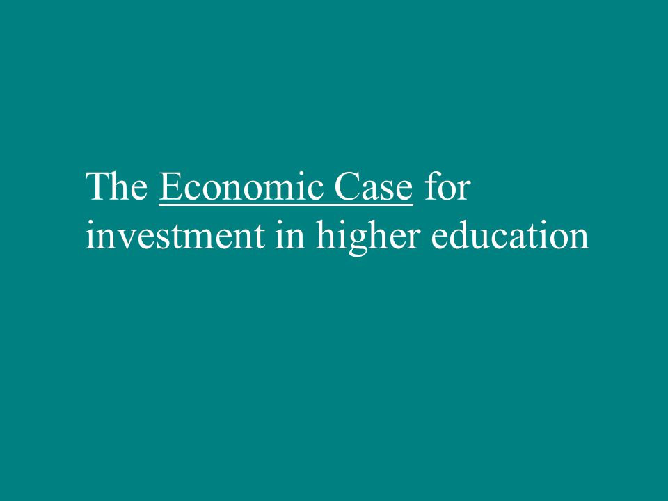 The Economic Case for investment in higher education