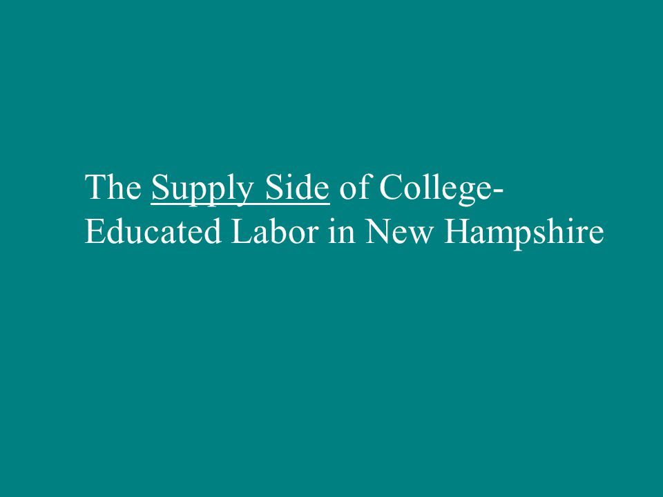 The Supply Side of College- Educated Labor in New Hampshire