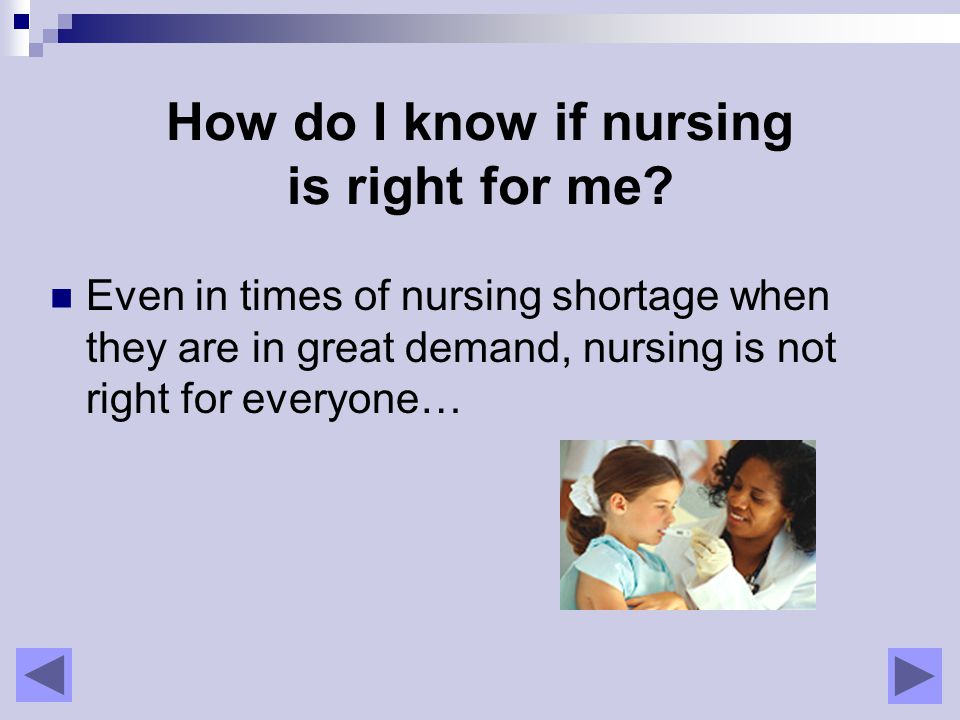 How do I know if nursing is right for me.