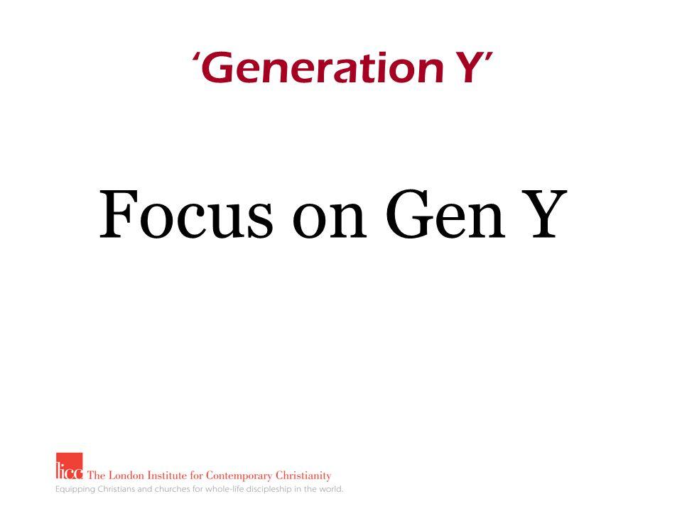 Focus on Gen Y 'Generation Y'