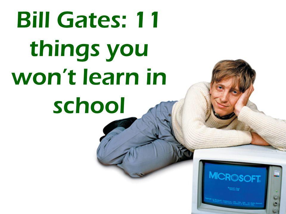 Bill Gates: 11 things you won't learn in school